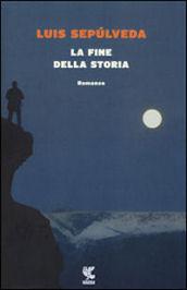 la-fine-della-storia-luis-sepulveda